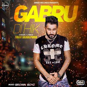 gabru-di-hik-amar-sajaalpuria-feat-brown-boyz-songs