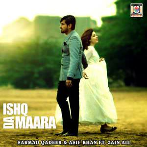 ishq-da-maara-song-sarmad-qadeer-asif-khan