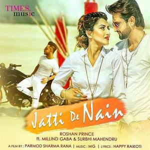 jatti-de-nain-roshan-prince-feat-milind-gaba-songs