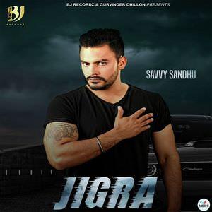 jigra-savvy-sandhu-songs