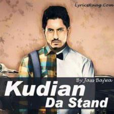 Kudiyan Da Stand Lyrics: Jass Bajwa [Leaked Song]