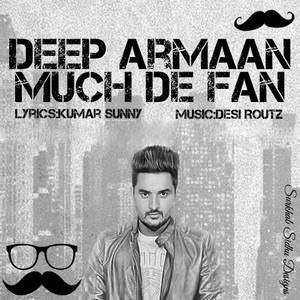much-de-fan-deep-armaan-feat-desi-routz--muchh-songs