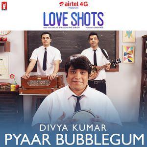 pyaar-bubblegum-song-love-shots-film-3-divya-kumar