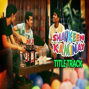 shaukeen-kaminay-title-song-aman-trikha