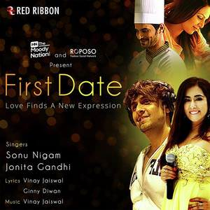 first-date-song-sonu-nigam-jonita-gandhi