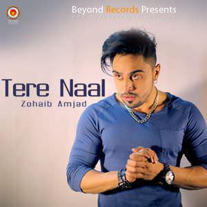 tere-naal-zohaib-amjad-feat-bilal-saeed-songs