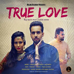true-love-raj-maan-songs-ft-lakhi-sidhu