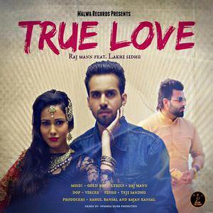 true-love-raj-maan-songs-ft-lakhi-sidhu
