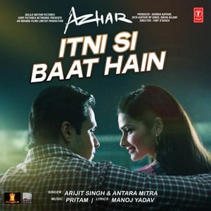 itni-si-baat-hai-song-arijit-singh-azhar-movie