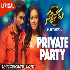 Private Party Lyrics: M C  Vickey, Manasi M M | Sarainodu