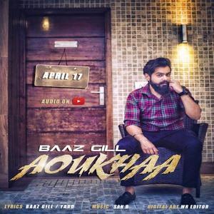 aoukhaa-baaz-gill-song-aukha