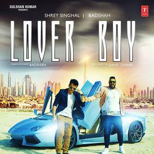 lover-boy-shrey-singhal-feat-badshah-songs