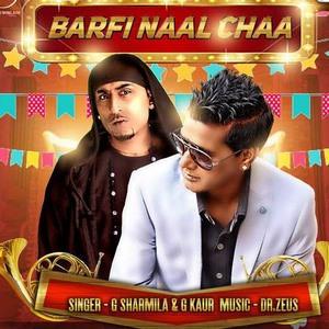 barfi-naal-chaa-g-sharmilla-ft-dr-zeus-song-g-kaur