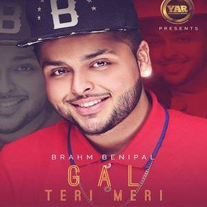 gal-teri-meri-song-brahm-benipal-feat-desi-crew