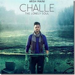 Challe by Arsh Maini Songs