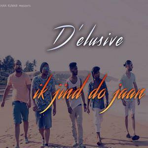 ik-jind-do-jaan-delusive-1-songs