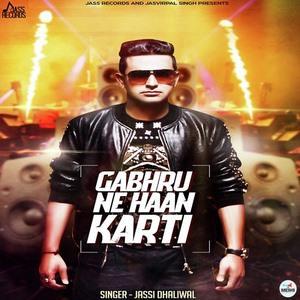 gabhru-ne-haan-karti-jassi-dhaliwal-gabru-songs