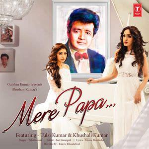 mere-papa-tulsi-kumar-khushali-kumar-songs