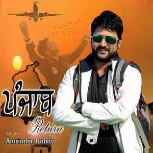 punjab-returns-lyrics-amrinder-bobby-songs