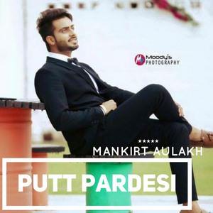 putt-pardesi-Mankirt- Aulakh-pardesia-song
