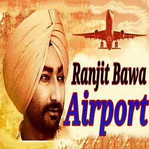 airport-ranjit-bawa-song
