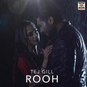 rooh-song-Tej- Gill