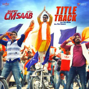 saadey-cm-saab-title-track-daler-mehndi-harbhajan-mann