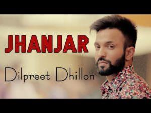 Jhanjar Lyrics: Dilpreet Dhillon & Goldy Kahlon