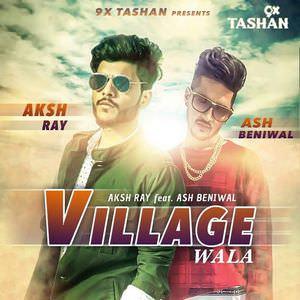 village-wala-song-aksh-ray-ft-ash-beniwal