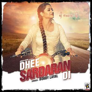 dhee-sardaran-di-bobby-layal-songs