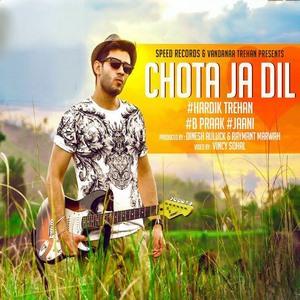 chota-ja-dil-song-hardik-trehan