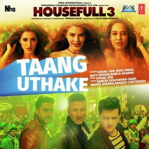 taang-uthake-housefull-3-mika-singh-sohail-sen-akshay-mp3-songs-download