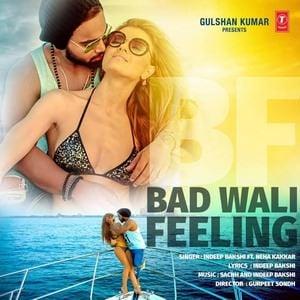 bad-wali-feeling-indeep-bakshi-Neha-Kakkar-song