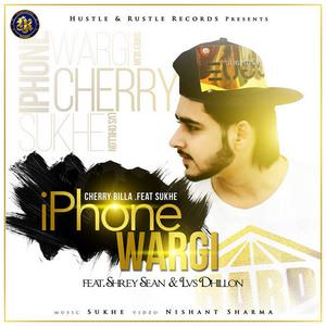 iphone-wargi-cherry-billa-sukh-e-lvs-dhillon-shrey-sean-songs