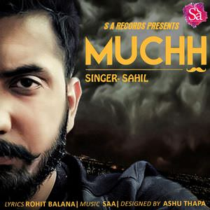 Muchh by Sahil Songs