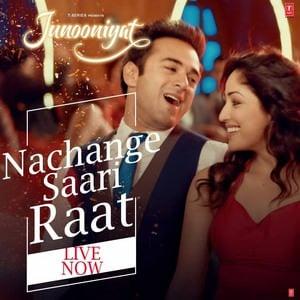 nachange-saari-raat-junooniyat-movie-neeraj-shridhar