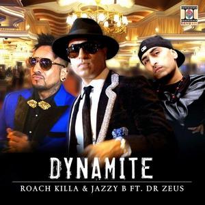 Dynamite Lyrics - Jazzy B, Roach Killa