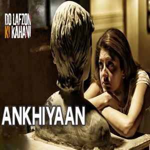 ankhiyaan-do-lafzon-ki-kahani-kanika-kapoor-song