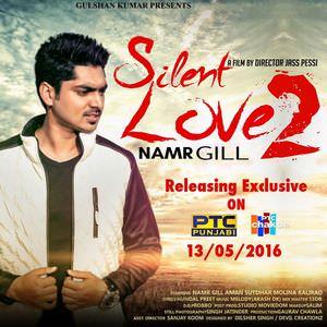 silent-love-2-namr-gill-punjabi-song