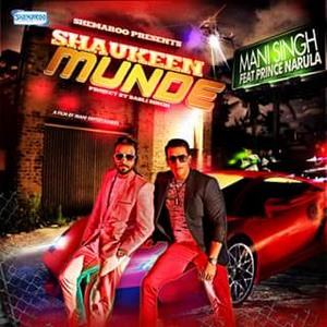 shaukeen-munde-song-by-mani-singh-prince-narula