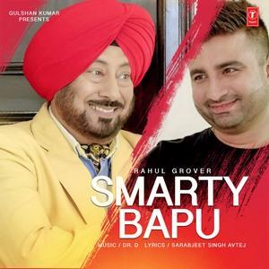 Smarty Bapu Rahul Grover Feat Jaswinder Bhalla