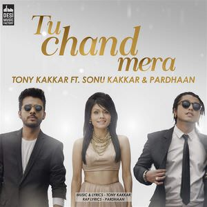 tu-chand-mera-song-tony-kakkar-ft-sonu-kakkar-pardhaan