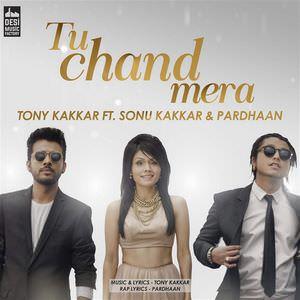 tu-chand-mera-song-tony-kakkar-ft-sonu-kakkar-pardhaan