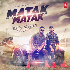 Geeta Zaildar Matak Matak Songs