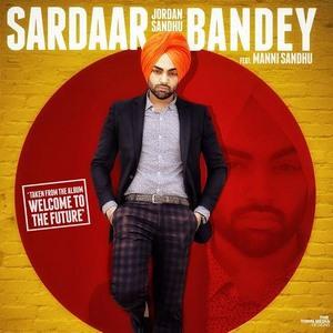 Sardar Bande by Jordan Sandhu