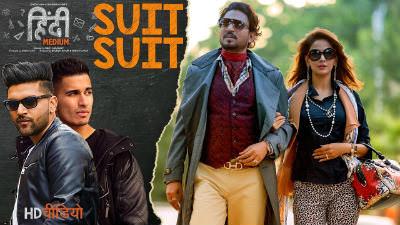 The Suit Suit song with lyrics Ft. Suit Suit Video Song | Hindi Medium | Irrfan Khan & Saba Qamar