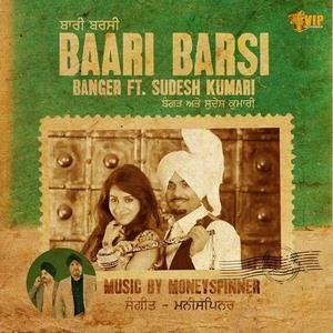 Baari Barsi  Banger & MoneySpinner