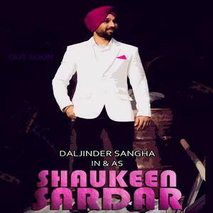 Daljinder Sangha-shaukeen-sardar-songs