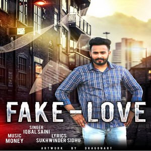 Iqbal Saini Fake Love Songs
