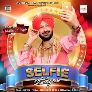 Malkit Singh selfie boliyan